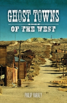 Ghost Towns of the West, Paperback / softback Book