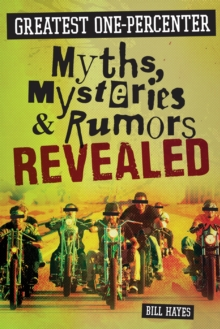 Greatest One-Percenter Myths, Mysteries, and Rumors Revealed, EPUB eBook