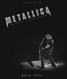 Metallica - Updated Edition : The Complete Illustrated History, Paperback Book