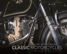 Classic Motorcycles : The Art of Speed, Hardback Book