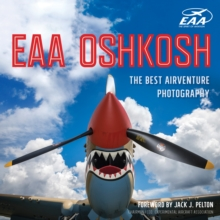 EAA Oshkosh : The Best AirVenture Photography, Paperback Book