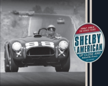 Shelby American Up Close and Behind the Scenes : The Venice Years 1962-1965, Hardback Book