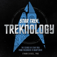 Treknology : The Science of Star Trek from Tricorders to Warp Drive, Hardback Book