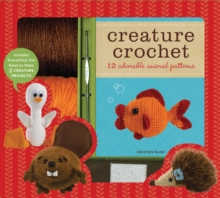 Creature Crochet : 12 Adorable Animal Patterns, Kit Book