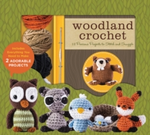 Woodland Crochet : 12 Precious Projects to Stitch and Snuggle, Kit Book