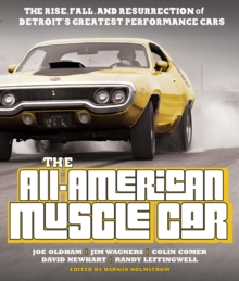 The All-American Muscle Car : The Rise, Fall and Resurrection of Detroit's Greatest Performance Cars - Revised & Updated, Paperback / softback Book