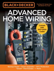 "Black & Decker Advanced Home Wiring, 5th Edition : Backup Power - Panel Upgrades - AFCI Protection - ""Smart"" Thermostats - + More, Paperback Book"