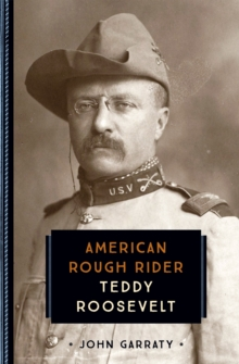 Teddy Roosevelt : American Rough Rider, Paperback Book