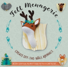 Felt Menagerie : Create Off-the-Wall Animal Art, Kit Book