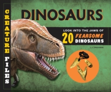 Creature Files: Dinosaurs : Look into the Jaws of 20 Ferocious Dinosaurs, Hardback Book