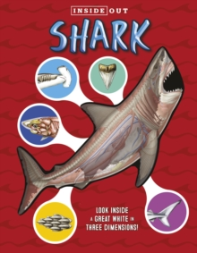 Inside Out Sharks : Look inside a great white in three dimensions!, Hardback Book