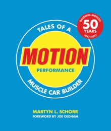 Motion Performance : Tales of a Muscle Car Builder, Paperback Book