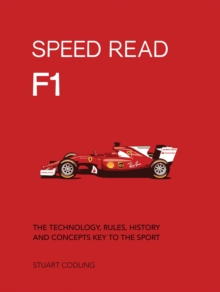 Speed Read F1 : The Technology, Rules, History and Concepts Key to the Sport, Paperback Book