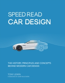 Speed Read Car Design : The History, Principles and Concepts Behind Modern Car Design, Paperback / softback Book
