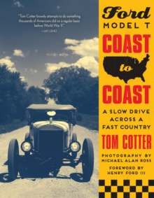 Ford Model T Coast to Coast : A Slow Drive across a Fast Country, Hardback Book