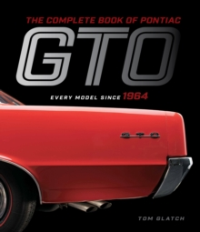 The Complete Book of Pontiac GTO : Every Model Since 1964, Hardback Book