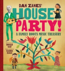 Dan Zanes' House Party! : A Family Roots Music Treasury, Spiral bound Book