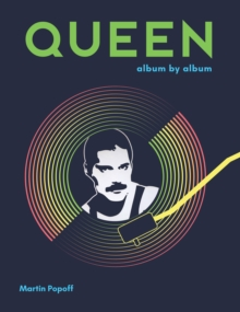 Queen : Album by Album, Hardback Book