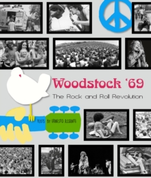 Woodstock : The 1969 Rock and Roll Revolution, Hardback Book