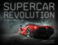 Supercar Revolution : The Fastest Cars of All Time, Hardback Book