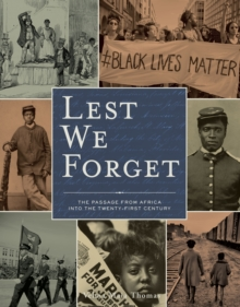 Lest We Forget : The Passage from Africa into the Twenty-First Century, Hardback Book