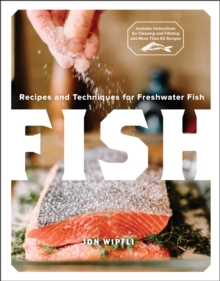 Fish : Recipes and Techniques for Freshwater Fish, Hardback Book