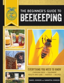 The Beginner's Guide to Beekeeping : Everything You Need to Know, Updated & Revised, Paperback / softback Book