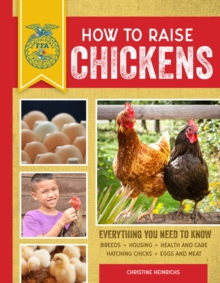 How to Raise Chickens : Everything You Need to Know, Updated & Revised Third Edition, Paperback / softback Book