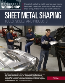 Sheet Metal Shaping : Tools, Skills, and Projects, Paperback / softback Book
