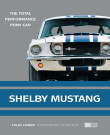 Shelby Mustang : The Total Performance Pony Car, Paperback / softback Book