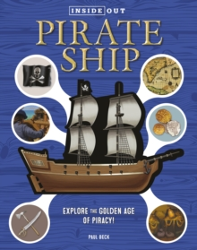 Inside Out Pirate Ship : Explore the Golden Age of Piracy!, Hardback Book