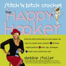Stitch 'n Bitch Crochet: The Happy Hooker, Paperback / softback Book