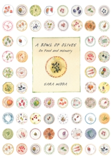 Bowl of Olives : On Food and Memory, Hardback Book
