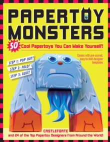 Papertoy Monsters : 50 Cool Papertoys You Can Make Yourself!, Paperback / softback Book