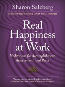 Real Happiness At Work : Meditations for Accomplishment, Achievement, and Peace, Paperback Book