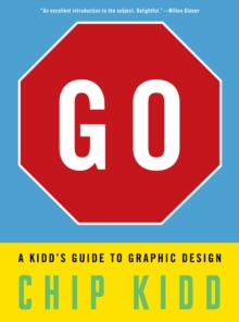 Go : A Kidd's Guide to Graphic Design, Hardback Book