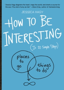 How To Be Interesting : In 10 Simple Steps, Paperback / softback Book