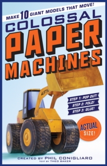 The Colossal Book of Colossal Paper Machines, Paperback / softback Book