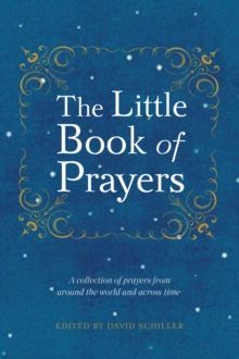 Little Book of Prayers : A Collection of Prayers from Around the World and Across Time., Hardback Book