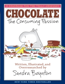 Chocolate : The Consuming Passion, Hardback Book