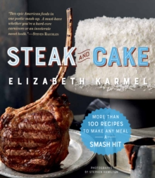Steak and Cake : More Than 100 Recipes for the Best Meal Ever, Paperback / softback Book