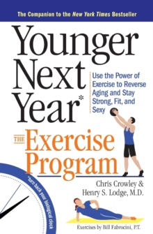Younger Next Year : The Exercise Program, Paperback / softback Book