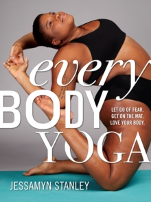 Every Body Yoga, Paperback Book