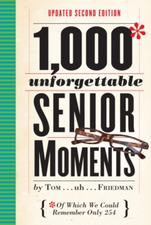 1,000 Unforgettable Senior Moments, 2nd ed., Hardback Book