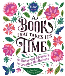 Book That Takes Its Time, A : An Unhurried Adventure in Creative Mindfulness, Paperback Book