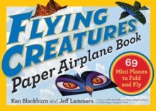 Flying Creatures Paper Airplane Book, Paperback / softback Book