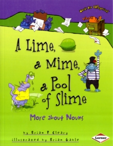 A Lime, a Mime, a Pool of Slime : More About Nouns, Paperback Book