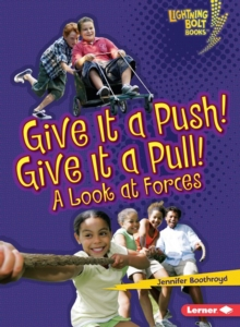 Give It a Push! Give It a Pull! : A Look at Forces, PDF eBook