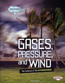 Gases, Pressure, and Wind, PDF eBook