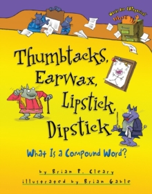 Thumbtacks, Earwax, Lipstick, Dipstick : What Is a Compound Word?, PDF eBook